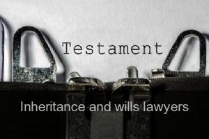 Inheritance and wills lawyers