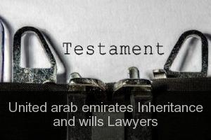 United arab emirates Inheritance and wills Lawyers